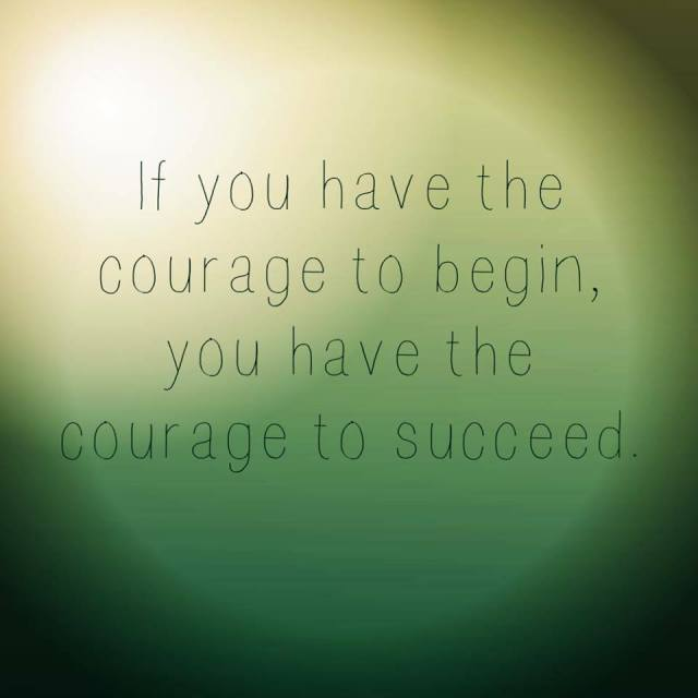 Do you have the Courage To Get Healthy?